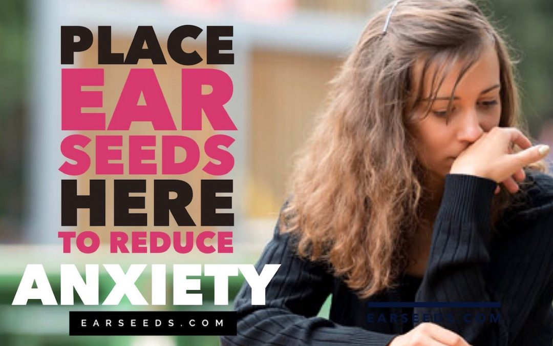 Place Ear Seeds Here to Reduce Anxiety